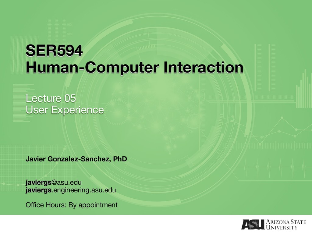 SER594 Human-Computer Interaction Lecture 05 Us...