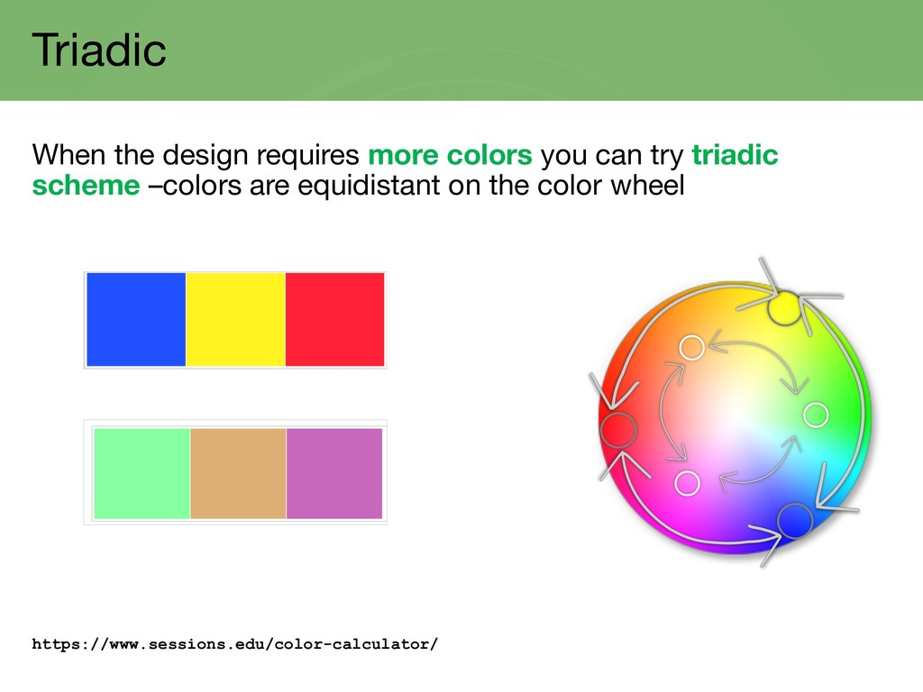 Triadic When the design requires more colors yo...