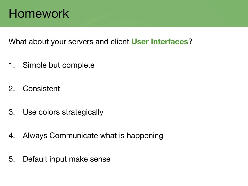 Homework What about your servers and client Use...