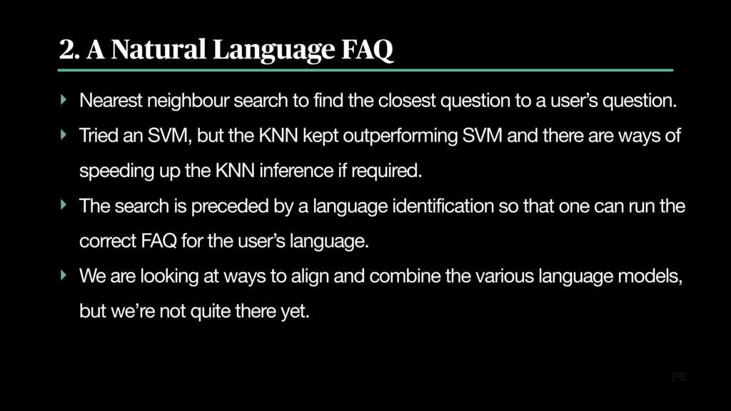 2. A Natural Language FAQ ‣ Nearest neighbour s...