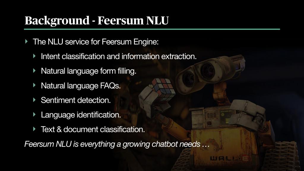 Background - Feersum NLU ‣ The NLU service for ...