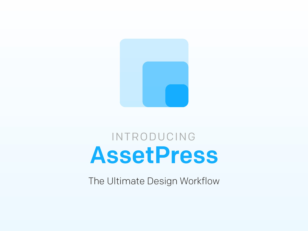 INTRODUCING AssetPress The Ultimate Design Work...