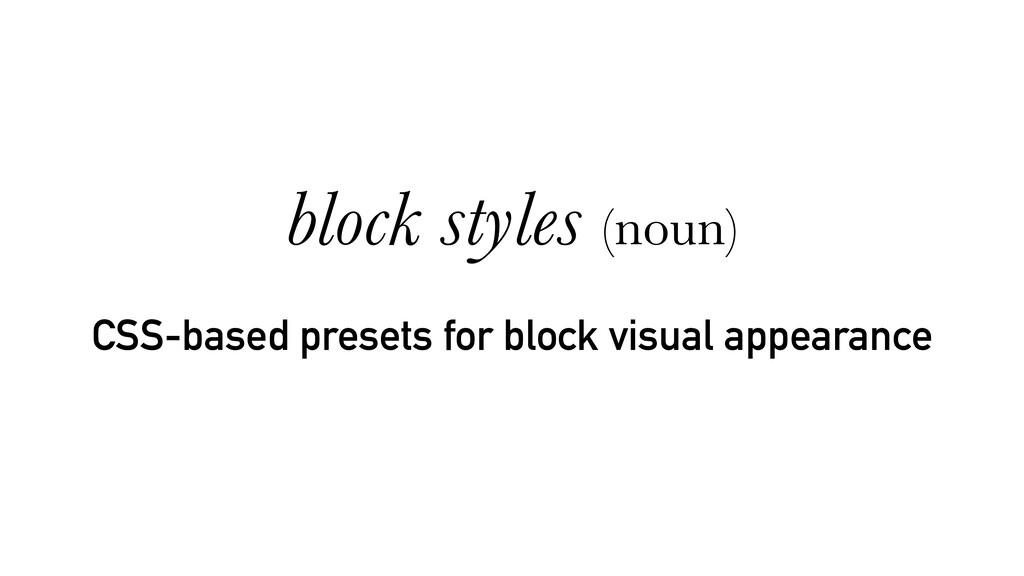 CSS-based presets for block visual appearance b...