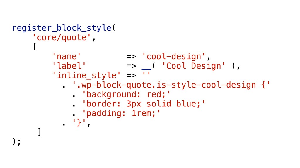 register_block_style( 'core/quote', [ 'name' =>...