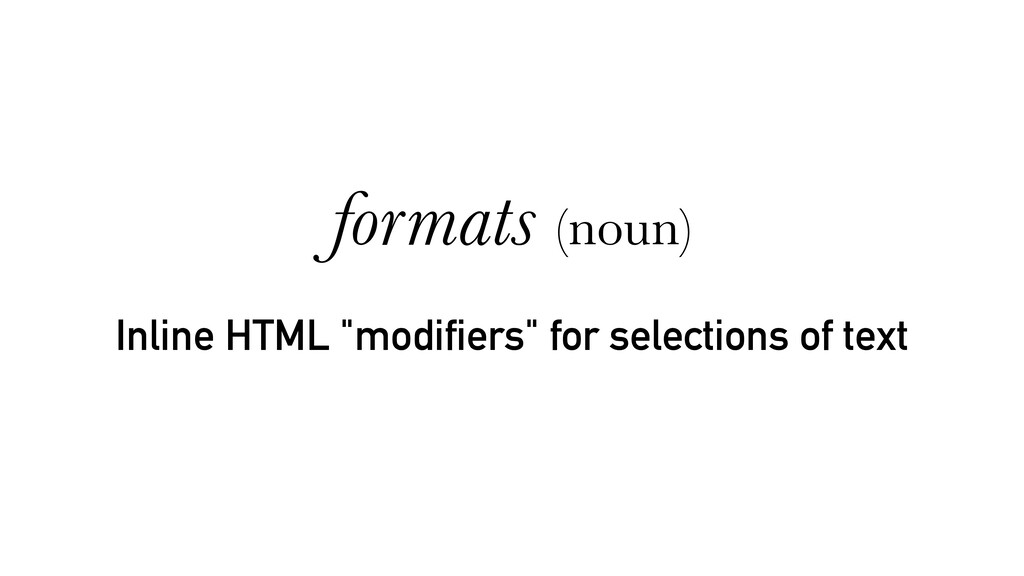 "Inline HTML ""modifiers"" for selections of text ..."