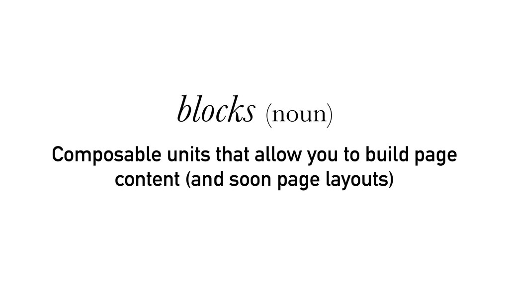 Composable units that allow you to build page c...