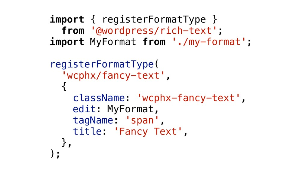 import { registerFormatType } from '@wordpress/...