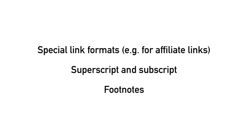 Special link formats (e.g. for affiliate links)...