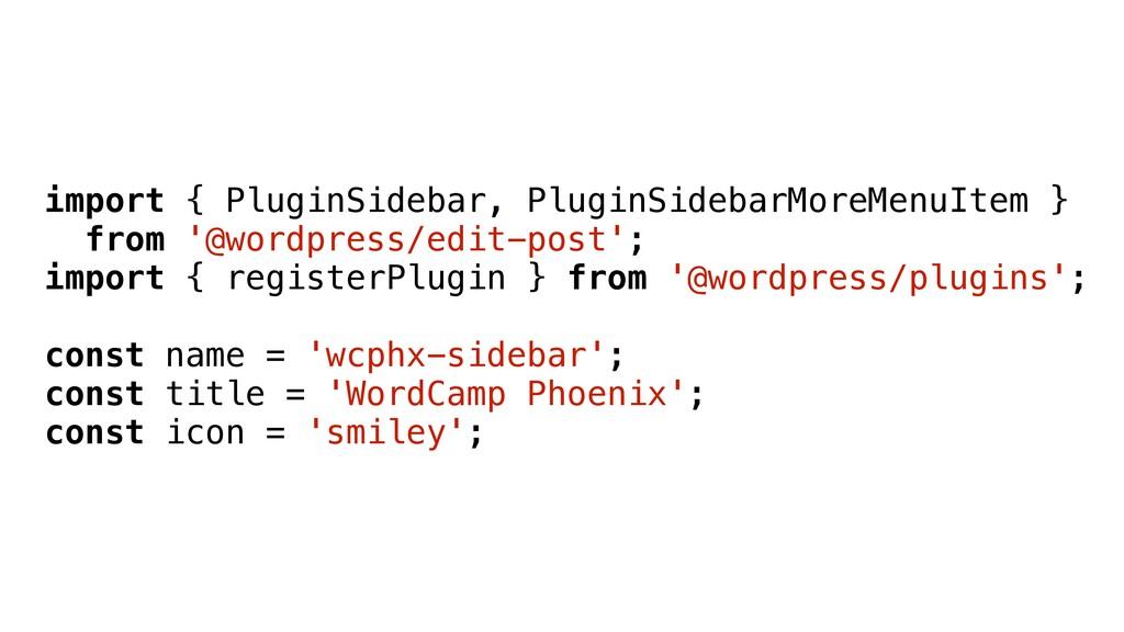 import { PluginSidebar, PluginSidebarMoreMenuIt...