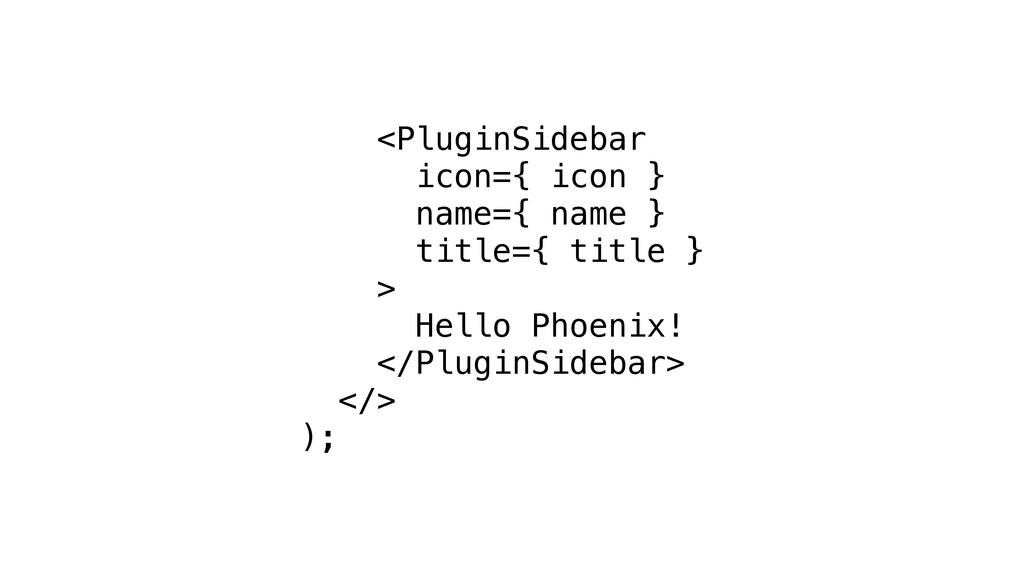 <PluginSidebar icon={ icon } name={ name } titl...
