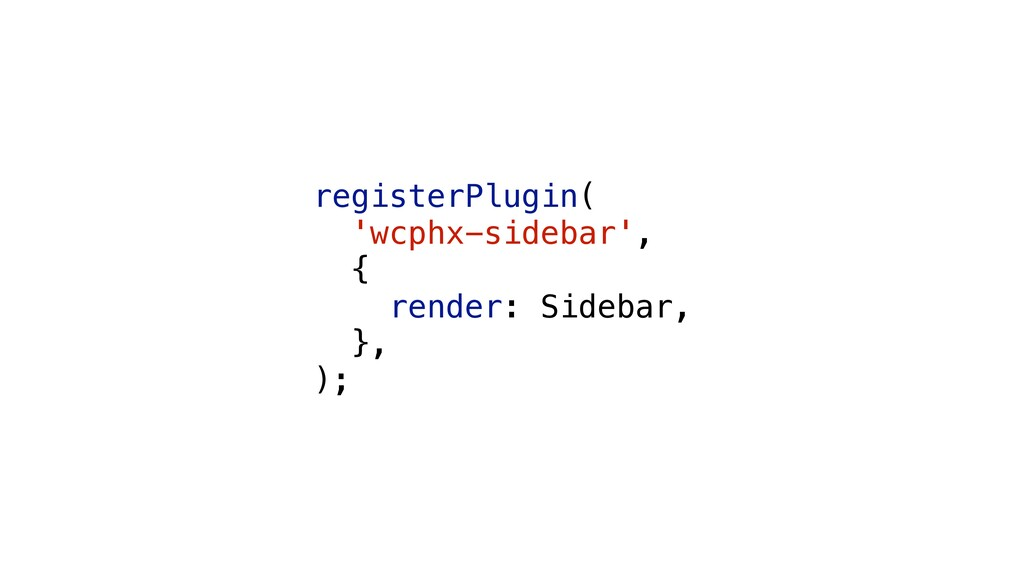 registerPlugin( 'wcphx-sidebar', { render: Side...