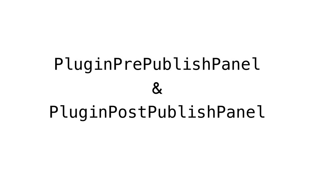 PluginPrePublishPanel & PluginPostPublishPanel