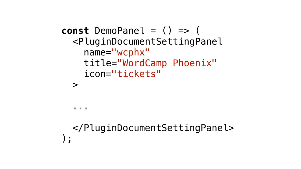 const DemoPanel = () => ( <PluginDocumentSettin...