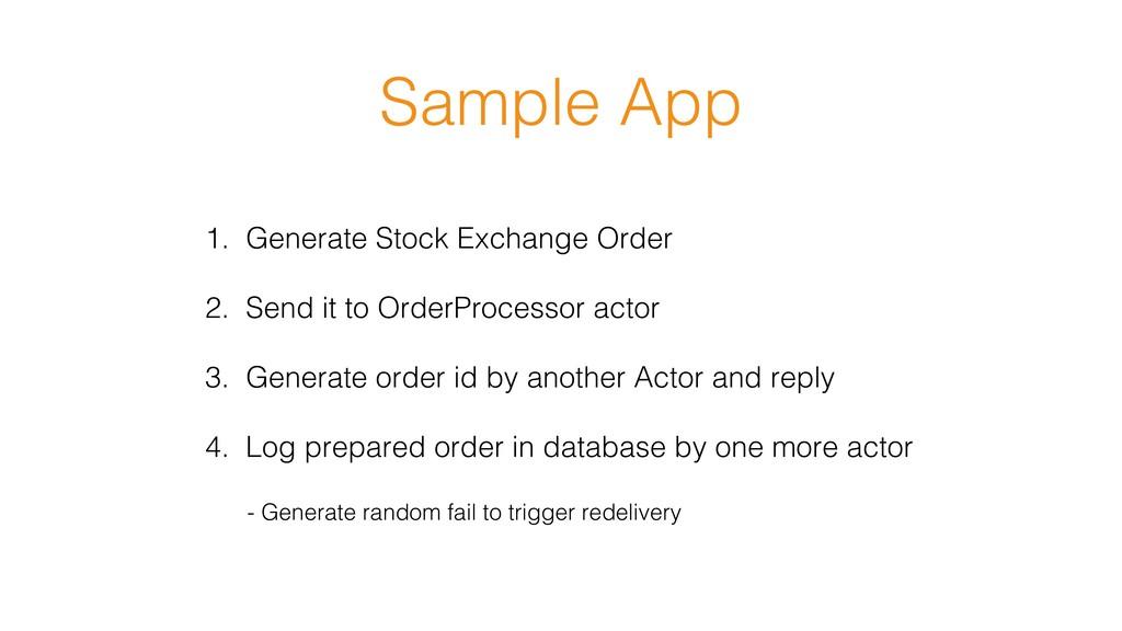 Sample App! 1. Generate Stock Exchange Order! ...