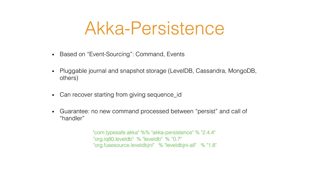 """Akka-Persistence! • Based on """"Event-Sourcing"""":..."""