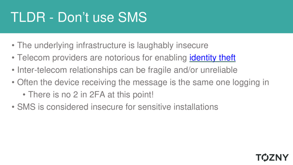 TLDR - Don't use SMS • The underlying infrastru...