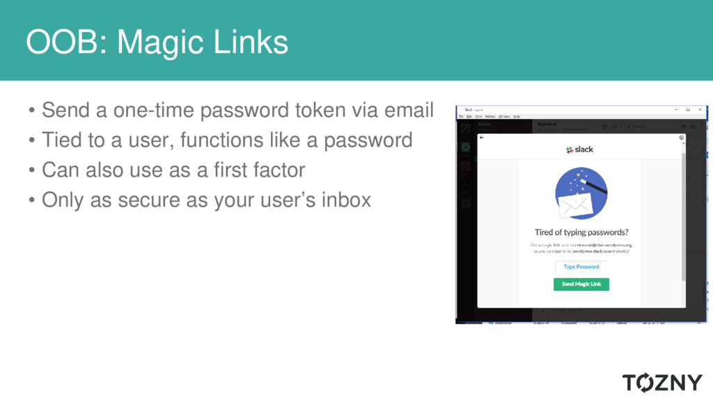 OOB: Magic Links • Send a one-time password tok...