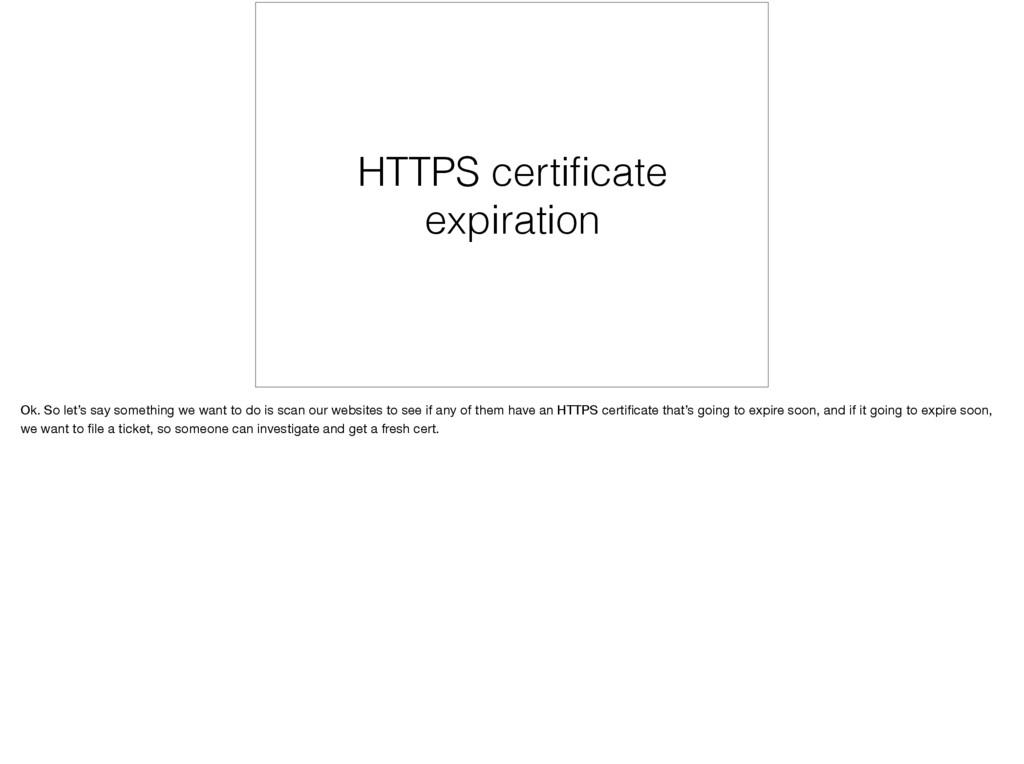 HTTPS certificate expiration Ok. So let's say so...