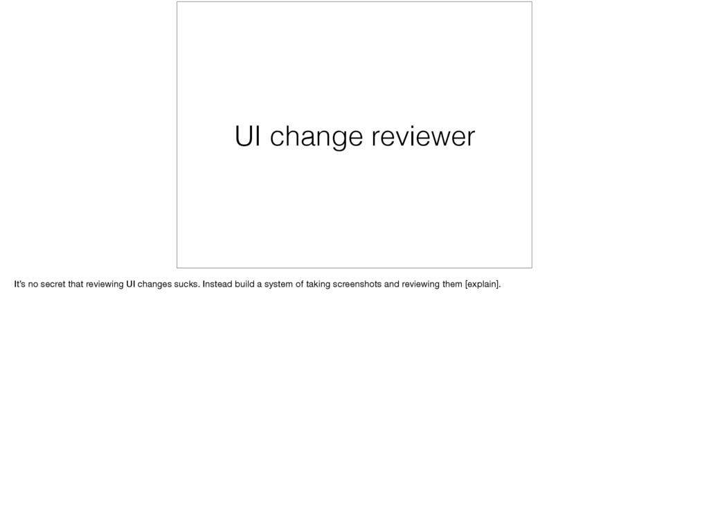 UI change reviewer It's no secret that reviewin...