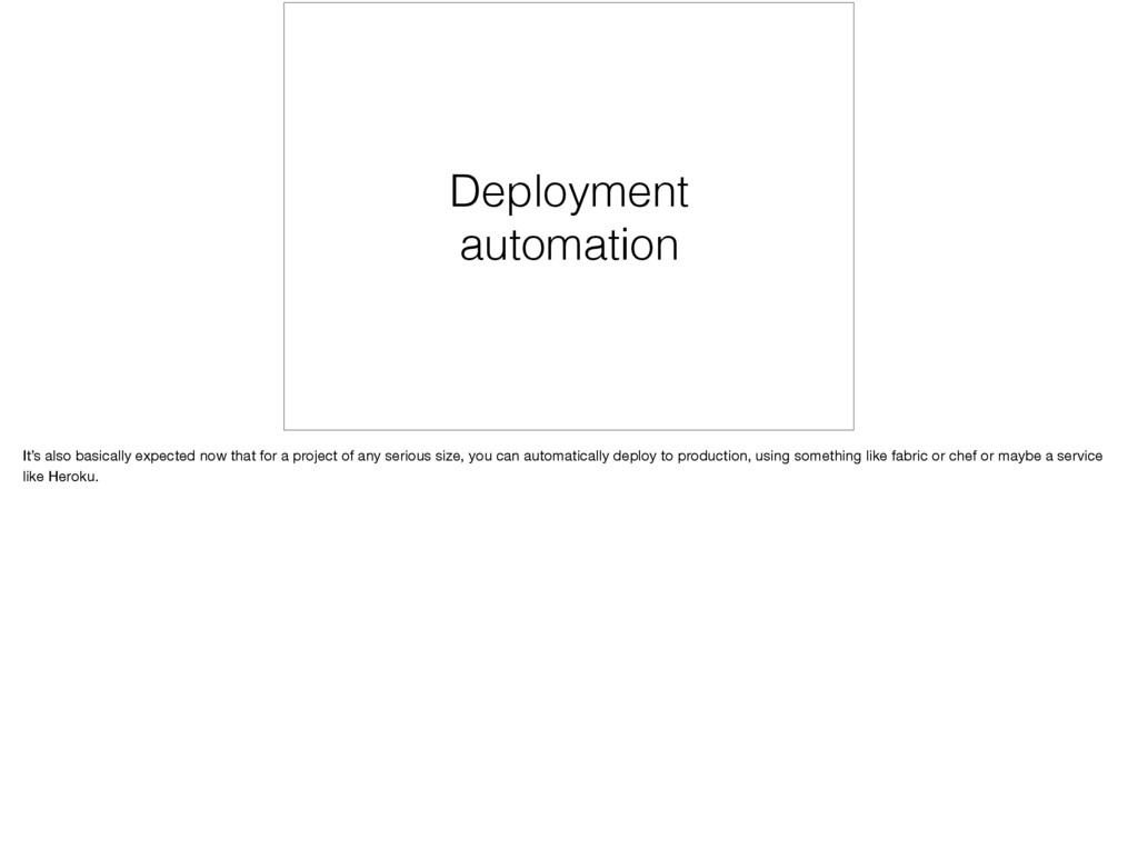 Deployment automation It's also basically expec...