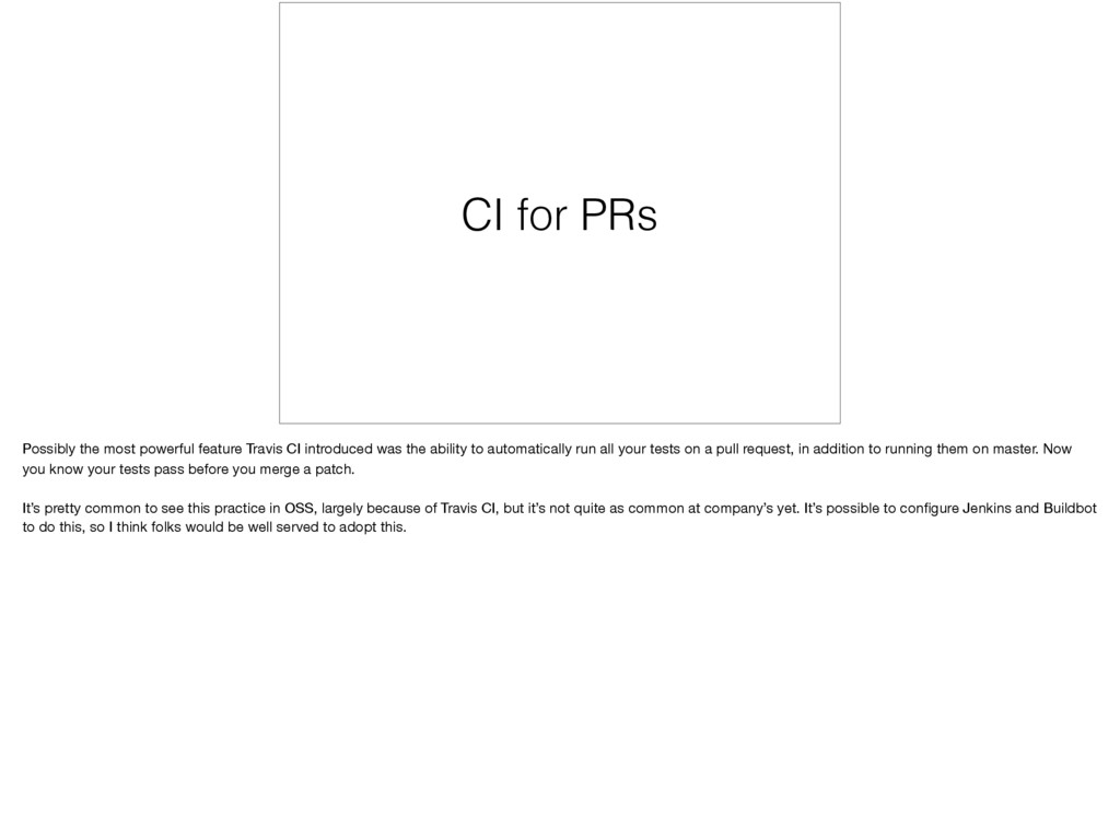 CI for PRs Possibly the most powerful feature T...