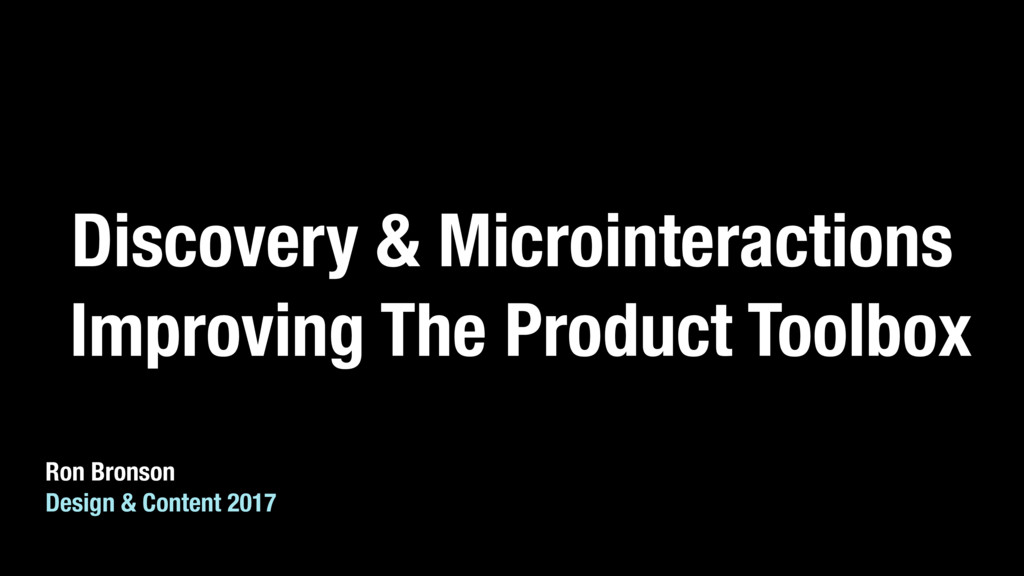 Discovery & Microinteractions Improving The Pro...