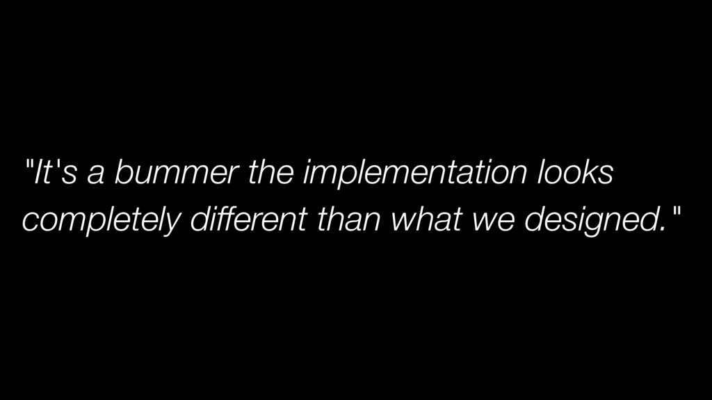 """""""It's a bummer the implementation looks complet..."""