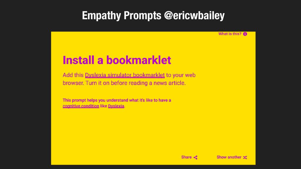 Empathy Prompts @ericwbailey