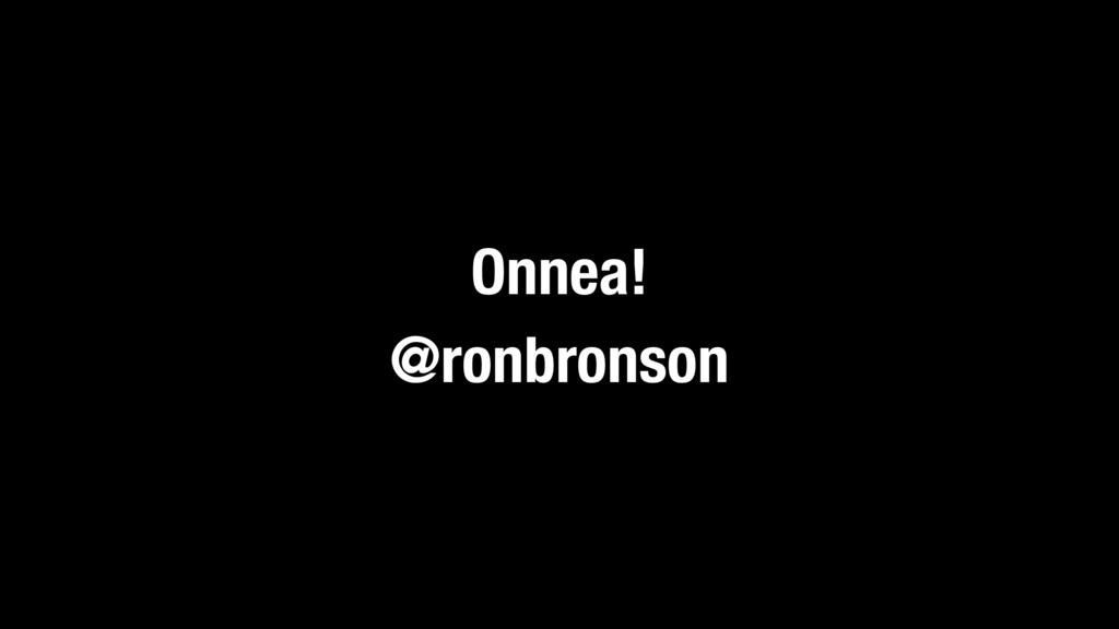 Onnea! @ronbronson