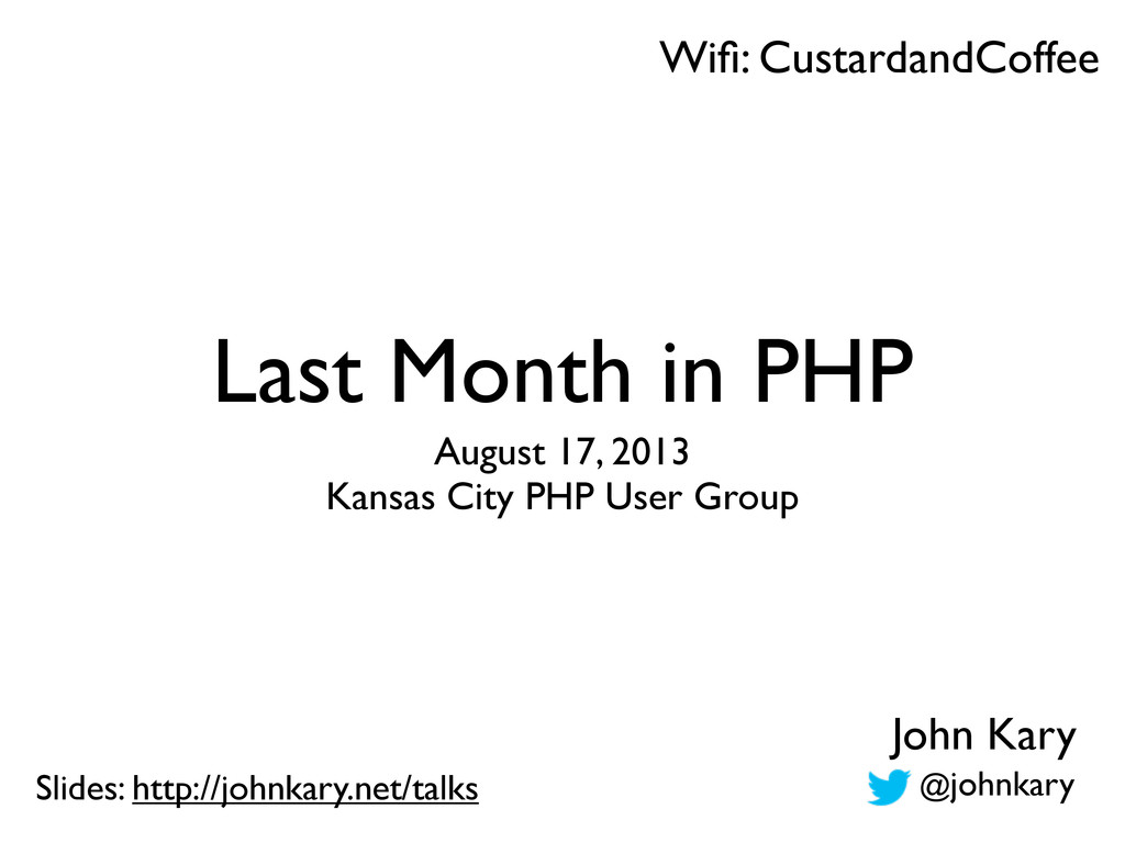 Last Month in PHP August 17, 2013 Kansas City P...