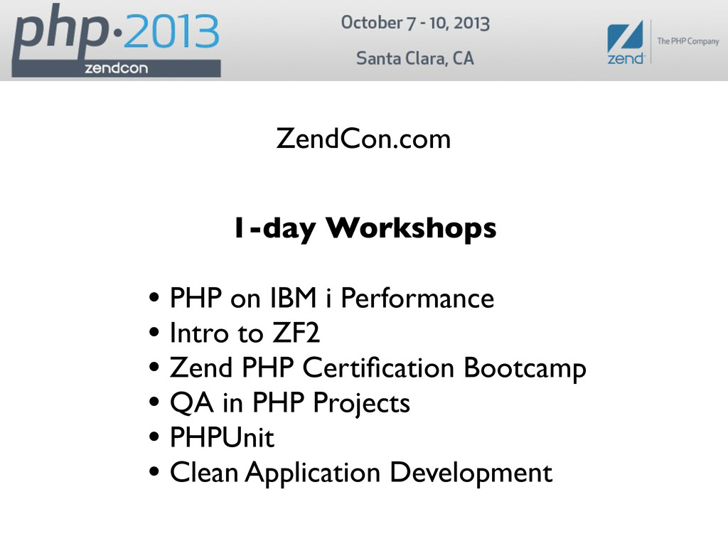 ZendCon.com 1-day Workshops • PHP on IBM i Perf...