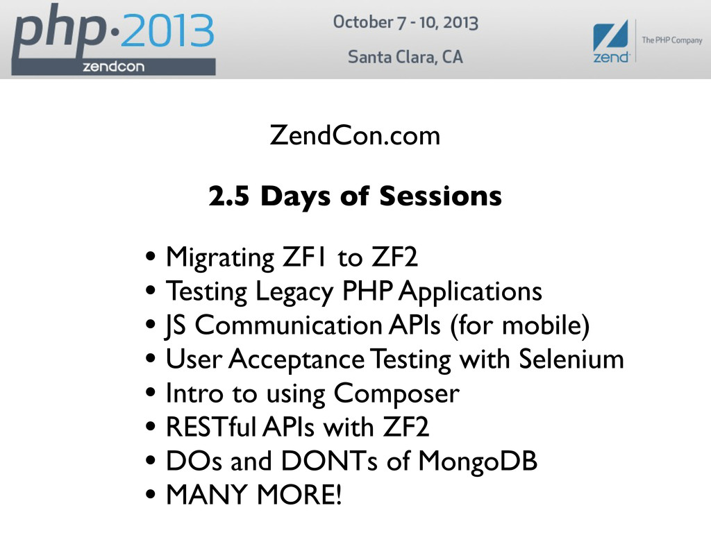 ZendCon.com 2.5 Days of Sessions • Migrating ZF...