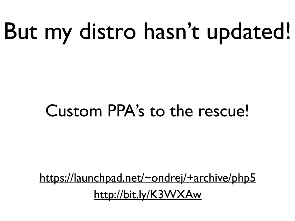 But my distro hasn't updated! https://launchpad...