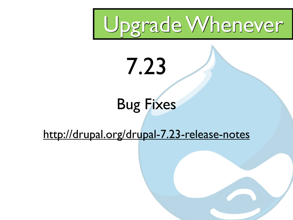 7.23 Bug Fixes http://drupal.org/drupal-7.23-re...