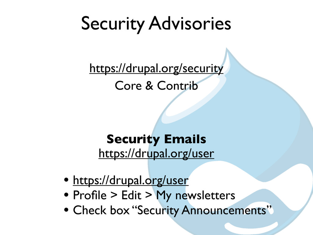 Security Advisories https://drupal.org/security...