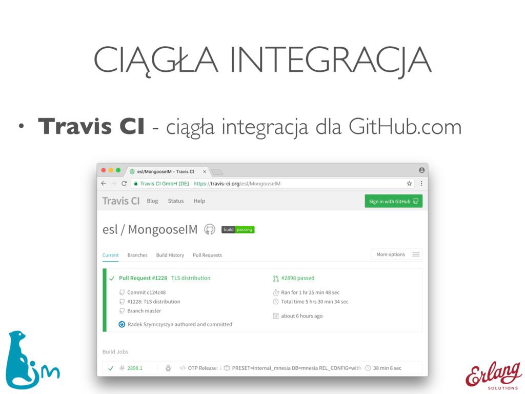 CIĄGŁA INTEGRACJA • Travis CI - ciągła integrac...