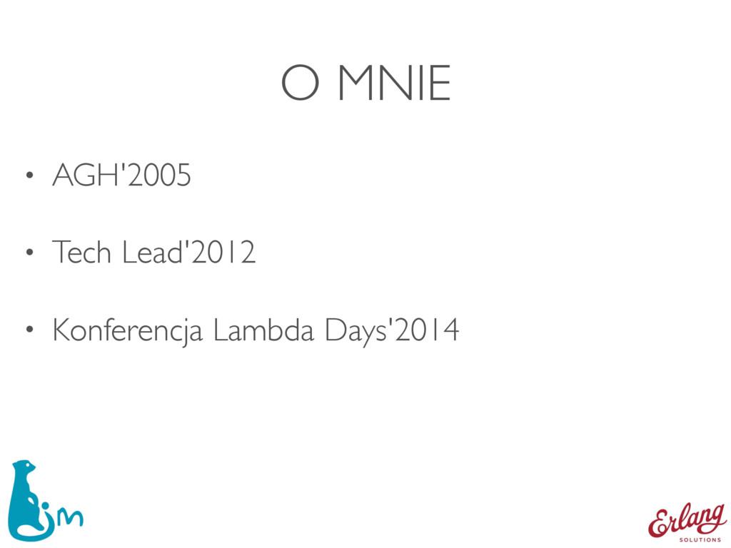O MNIE • AGH'2005 • Tech Lead'2012 • Konferencj...