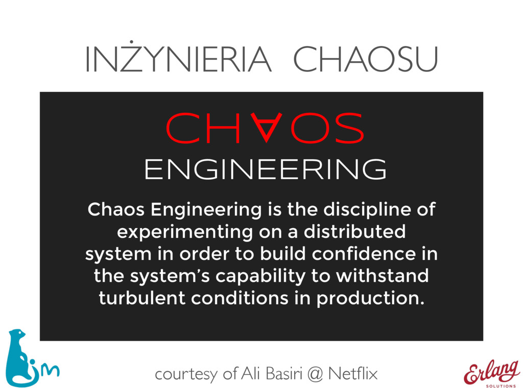 INŻYNIERIA CHAOSU Chaos Engineering is the disc...