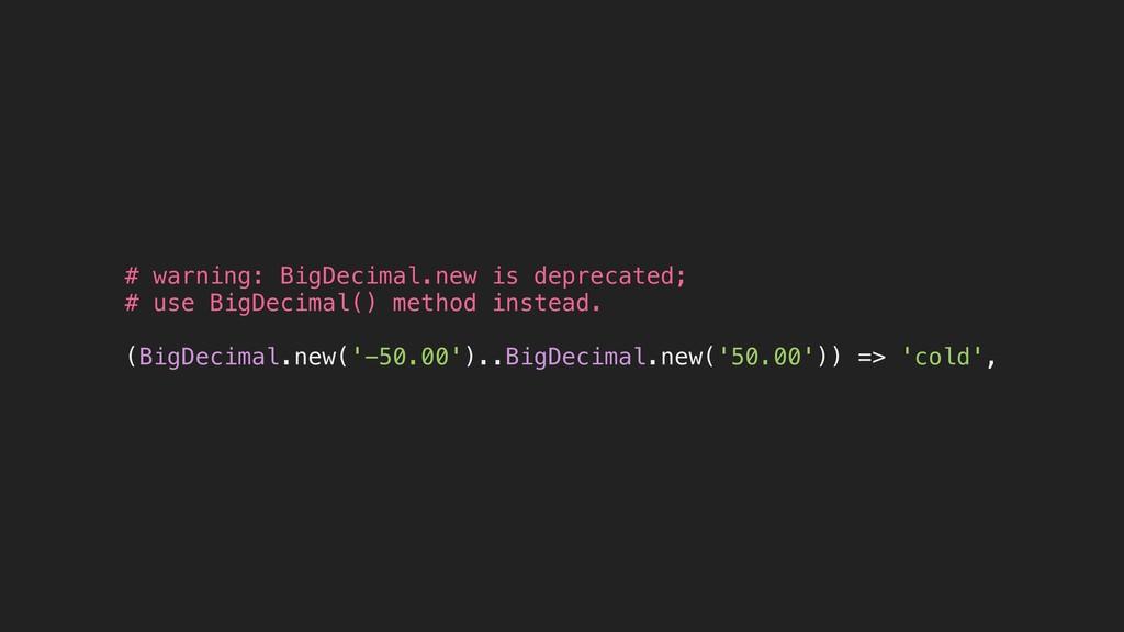 # warning: BigDecimal.new is deprecated; # use ...