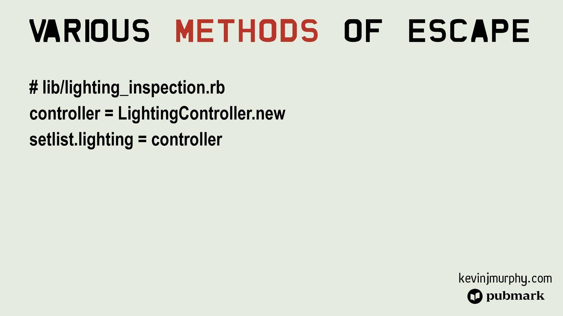 @kevin_j_m Various Methods Of Escape # lib/ligh...
