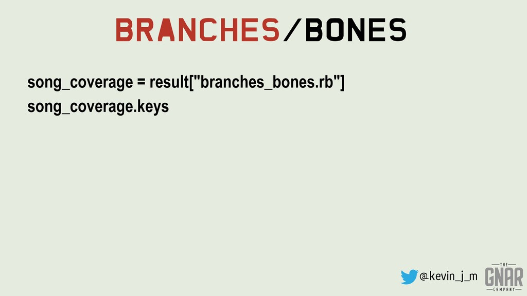 @kevin_j_m Branches/Bones song_coverage = resul...