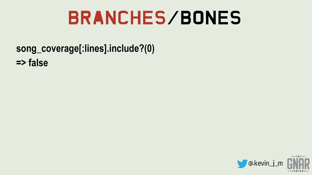 @kevin_j_m Branches/Bones song_coverage[:lines]...