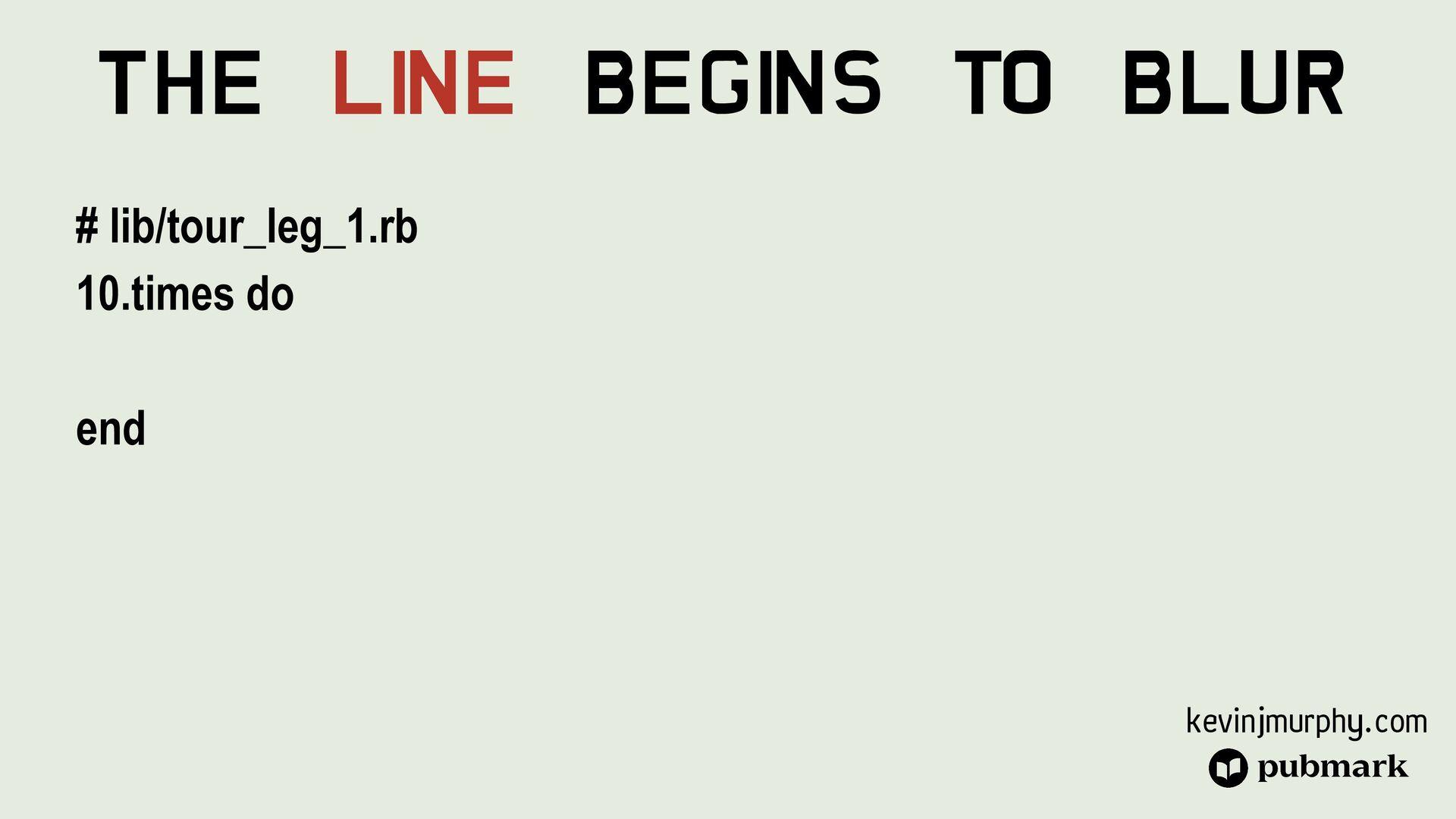 @kevin_j_m The Line Begins To Blur # lib/tour_l...