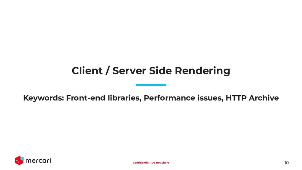 10 Confidential - Do Not Share Client / Server S...