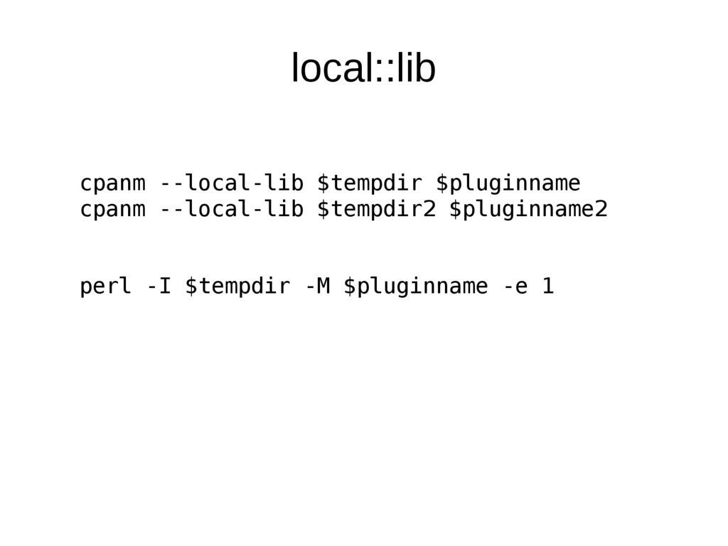 local::lib cpanm --local-lib $tempdir $pluginna...