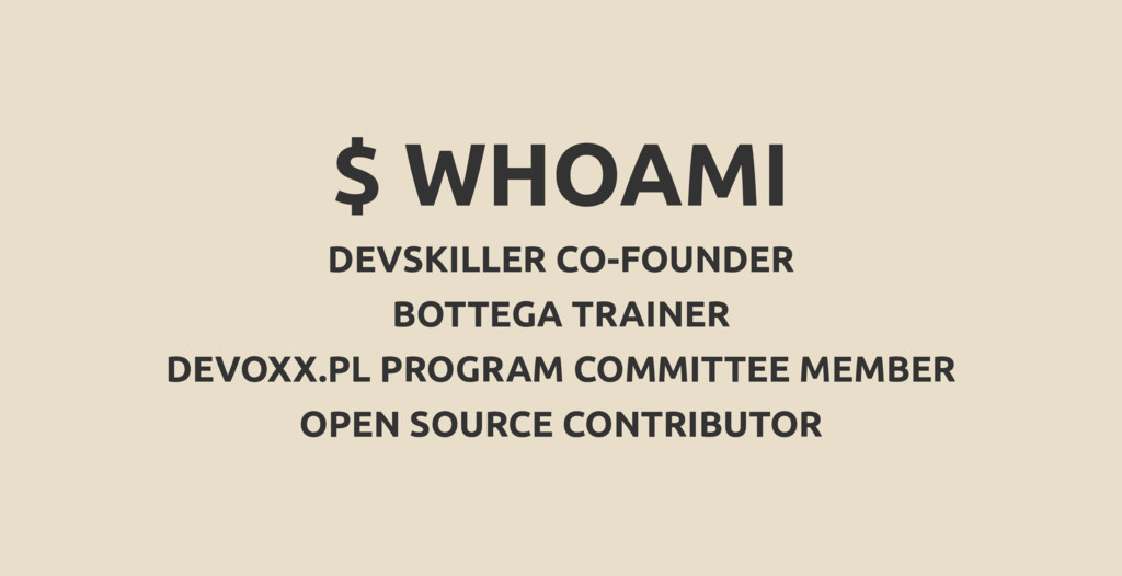$ WHOAMI DEVSKILLER CO-FOUNDER BOTTEGA TRAINER ...