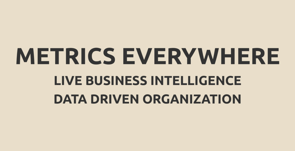 METRICS EVERYWHERE LIVE BUSINESS INTELLIGENCE D...