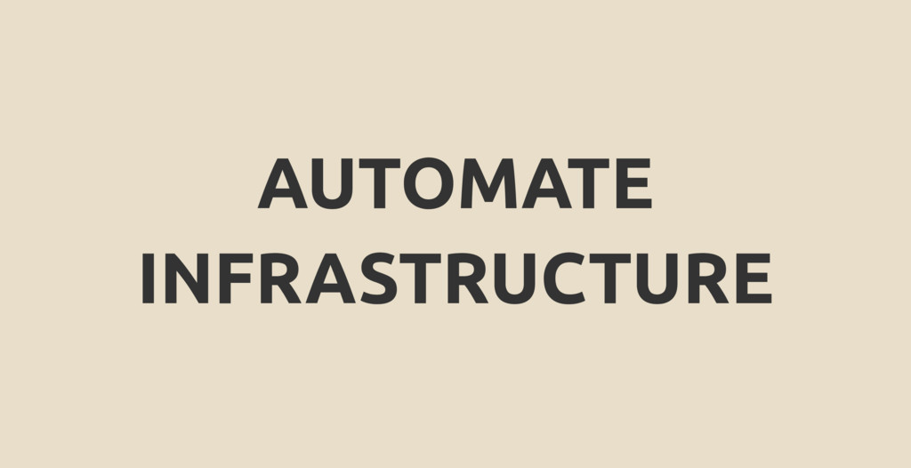 AUTOMATE INFRASTRUCTURE