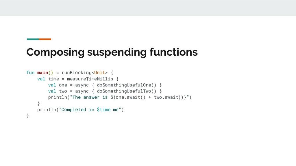 Composing suspending functions fun main() = run...