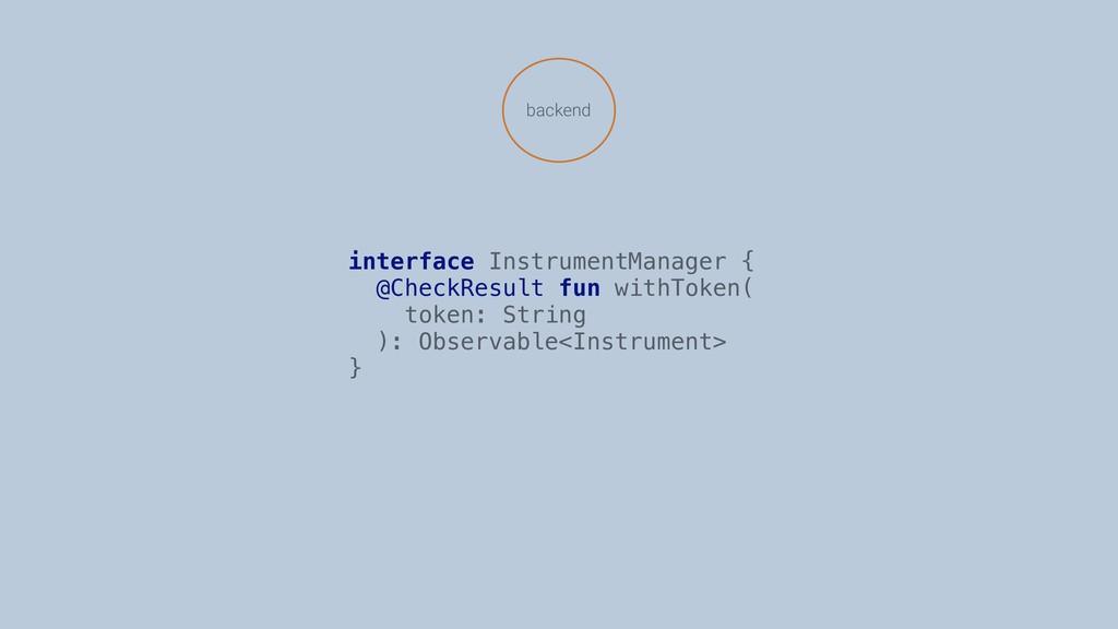 interface InstrumentManager { @CheckResult fun ...